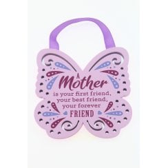 A Mother Is Your First Friend Hanging Plaque