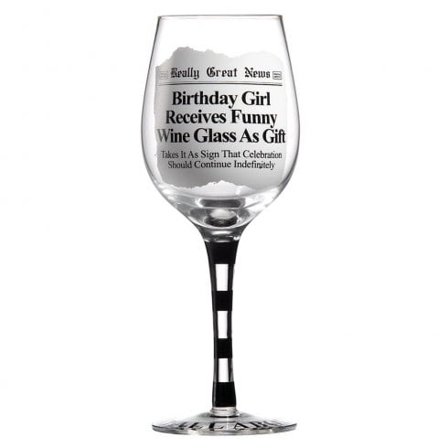 Really Great News Birthday Girl Receives Funny Wine Glass As Gift Wine Glass