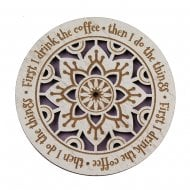 First I Drink The Coffee Coaster