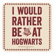 Harry Potter Single Coaster I Would Rather Be At Hogwarts