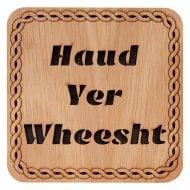 Haud Yer Wheesht Square Coaster