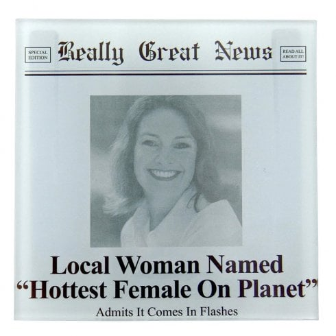 Really Great News Hottest Female On Planet Frame Coaster