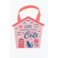 Life Is Better With Cats Hanging Plaque