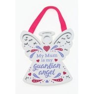 My Mum Is My Guardian Angel Hanging Plaque