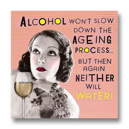 Pigment Nutty Neon - Alcohol Slow Down Ageing Process Birthday Card LN815A