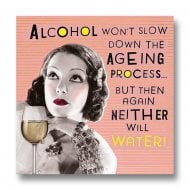 Nutty Neon - Alcohol Slow Down Ageing Process Birthday Card LN815A