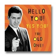 Nutty Neon - Hello You Old One Birthday Card LN880A