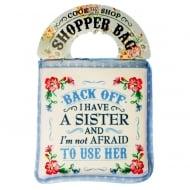 Shopper Bag...Back Off I Have A Sister...