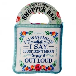 Shopper Bag....I Always Mean What I Say...