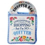Shopper Bag...I Could Give Up Shopping...