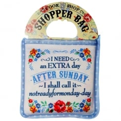 Shopper Bag...I Need An Extra Day After Sunday