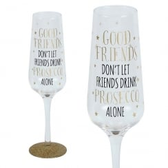 Sparkling Flute Glass Good Friends & Prosecco