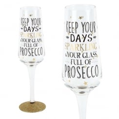 Sparkling Flute Glass Keep Your Days...