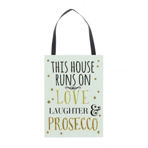 Signography This House Runs On Love Laughter & Presecco Plaque