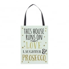 This House Runs On Love Laughter & Presecco Plaque