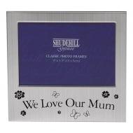 We Love Our Mum 5 x 3.5 Photo Frame