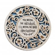You Bring The Alcohol Coaster