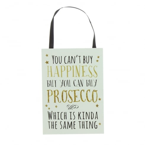 Signography You Cant Buy Happiness But You Can Buy Presseco Plaque